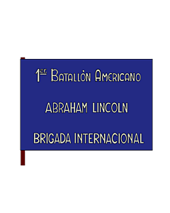 Fahne: Flagge: 1st Lincoln Battalion | 1st Batallion  Abraham Lincoln  of the XVth International Brigade | 1er | 1. Batalló Americà Abraham Lincoln